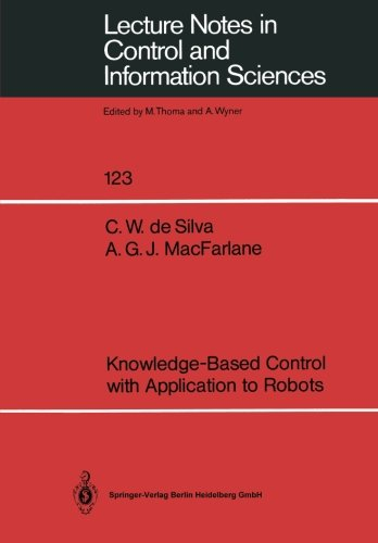 Knowledge-Based Control with Application to Robots (Lecture Notes in Control and Information Sciences)