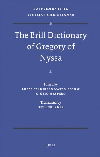 The Brill Dictionary of Gregory of Nyssa (Vigiliae Christianae, Supplements, Text and Studies of Early Christian Life and Language) by BRILL