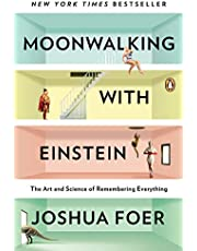 Moonwalking with Einstein: The Art & Science of Remembering Everything