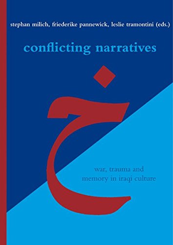 Conflicting Narratives  War Trauma And Memory In Iraqi Culture  Literaturen Im Kontext. Arabisch – Persisch – Türkisch Band 35