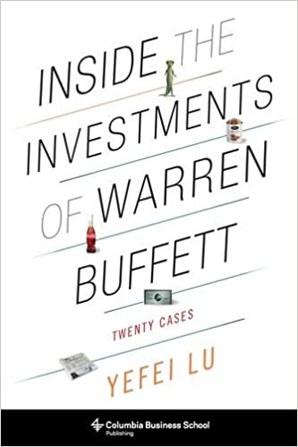 Inside the Investments of Warren Buffett: Twenty Cases (Columbia ...