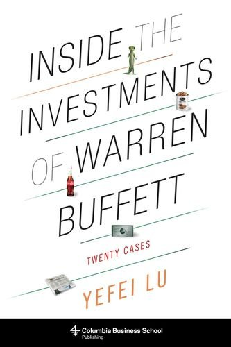 Inside the Investments of Warren Buffett: Twenty Cases (Columbia Business School Publishing) by Columbia University Press