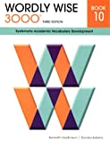 img - for Wordly Wise 3000 Book 10: Systematic Academic Vocabulary Development book / textbook / text book