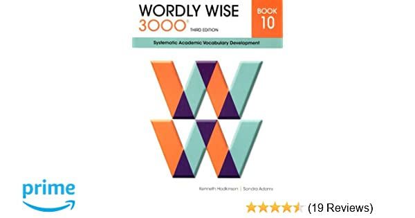 Wordly wise 3000 book 10 systematic academic vocabulary development wordly wise 3000 book 10 systematic academic vocabulary development kenneth hodkinson sandra adams 9780838876107 amazon books fandeluxe Images