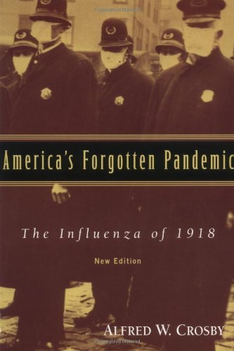 Download By Alfred W. Crosby - America's Forgotten Pandemic: The Influenza of 1918: 2nd (second) Edition PDF