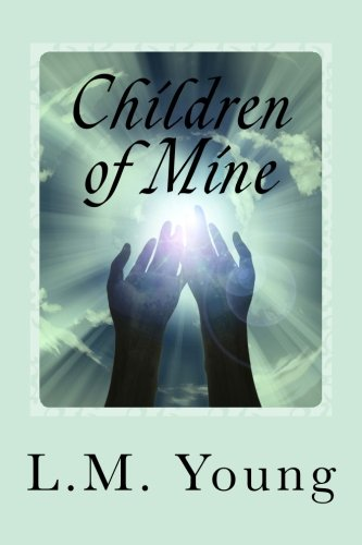 Book: Children of Mine by L. M. Young