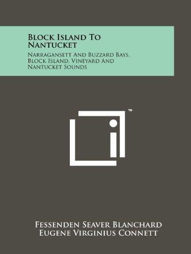 Block Island to Nantucket: Narragansett and Buzzard Bays, Block Island, Vineyard and Nantucket Sounds - Nantucket Bay Collection