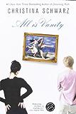All Is Vanity: A Novel (Ballantine Reader's Circle)
