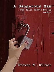 A Dangerous Man (The Ellen Parker Series Book 1) (English Edition)