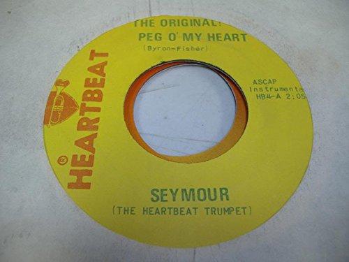 SEYMOUR (THE HEARTBEAT TRUMPET) 45 RPM The Original! Peg O' My Heart / My Wild Irish Rose & Irish Eyes Are Smiling