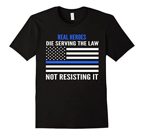 Mens police shirt- Real heroes die serving law not resisting it Large - Sunglasses Mens Academy