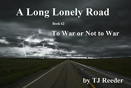 A Long Lonely Road, To war or not to war, book 62 by [Reeder, TJ]