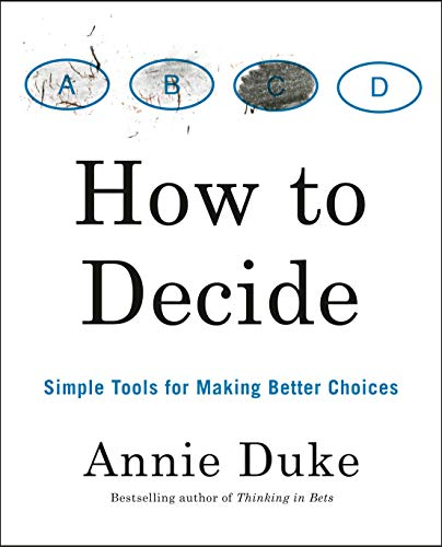 Book Cover: How to Decide: Simple Tools for Making Better Choices