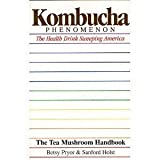 Kombucha Phenomenon, Betsy Pryor and Sanford Holst, 1887263101