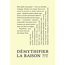 Démythifier la raison: Agone 61 (Revue Agone) (French Edition)