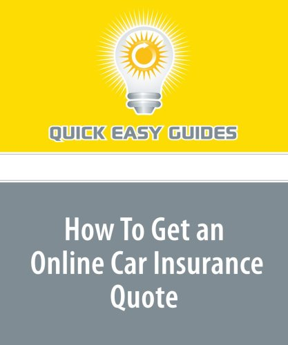 Read Online How To Get an Online Car Insurance Quote ebook