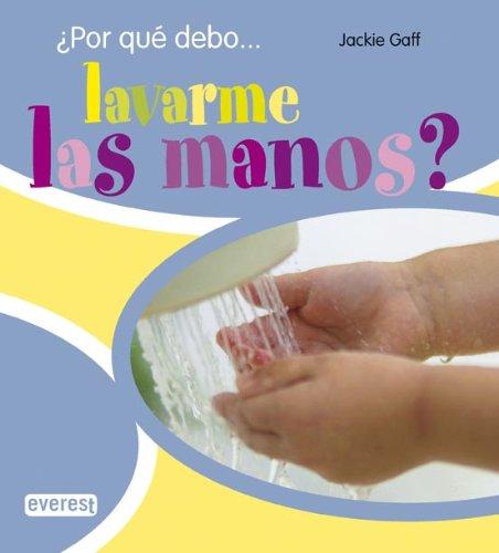¿Por qué debo...lavarme las manos?