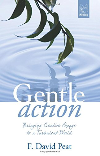 Download Gentle Action:Bringing Creative Change to a Turbulent World PDF