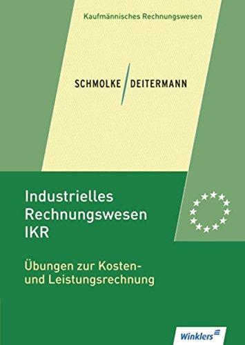 Industrielles Rechnungswesen   IKR  Übungen Zur Kosten  Und Leistungsrechnung  Übungsheft