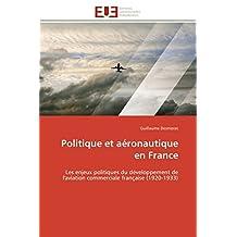 POLITIQUE ET AERONAUTIQUE EN FRANCE
