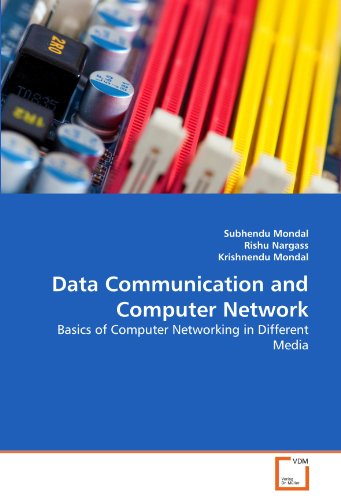 Data Communication and Computer Network: Basics of Computer Networking in Different Media