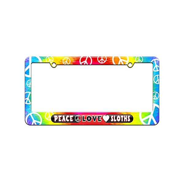 Graphics And More Peace Love Sloths - License Plate Tag Frame - Tie Dye Peace Signs Design -