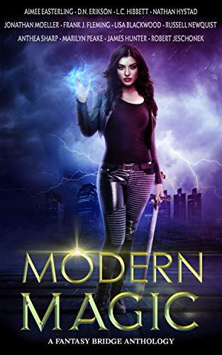 Modern Magic: An Urban Fantasy Anthology