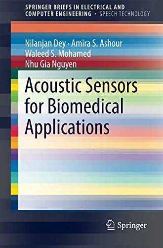 Acoustic Sensors for Biomedical Applications (SpringerBriefs in Speech Technology)