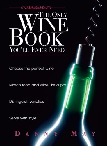 The Only Wine Book You'll Ever Need (Merlot Wine Kosher)
