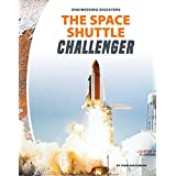 The Space Shuttle Challenger (Engineering Disasters)