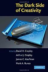 The Dark Side of Creativity Kindle Edition
