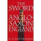 img - for The Sword in Anglo-Saxon England: Its Archaeology and Literature by Hilda Roderick Ellis Davidson (1994-07-03) book / textbook / text book