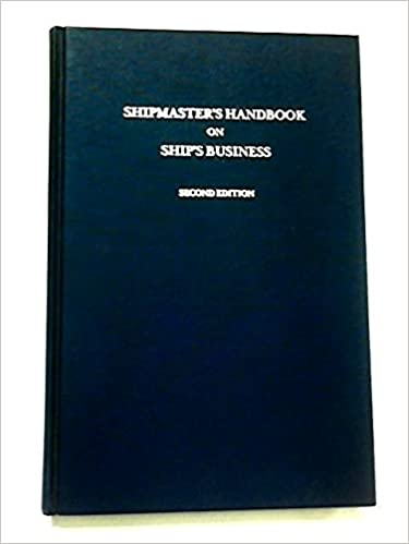 Shipmaster's Handbook on Ship's Business: James R  Aragon