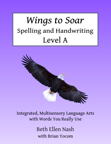 Read Online Wings to Soar Spelling and Handwriting Level A: Multisensory, Integrated Language Arts with Words You Really Use pdf