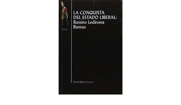 Conquista Del Estado Liberal, La: Amazon.es: Ledesma Ramos, Ramiro: Libros