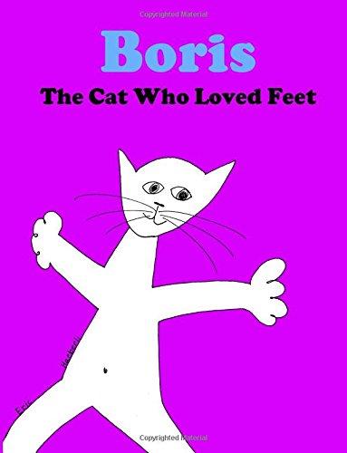 Read Online Boris - The Cat Who Loved Feet pdf epub