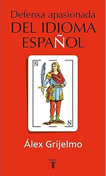 Defensa apasionada del idioma español (Pensamiento ...