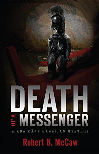 (Death of a Messenger: A Koa Kāne Hawaiian Mystery (Koa Kāne Hawaiian Mysteriy Series Book)
