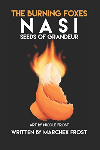 Nasi  Seeds Of Grandeur  The Burning Foxes