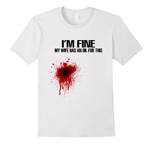 Men's I'm Fine My Wife Has An Oil For This Funny Shirts 2XL White by Awesome Shirts Today (Image #2)