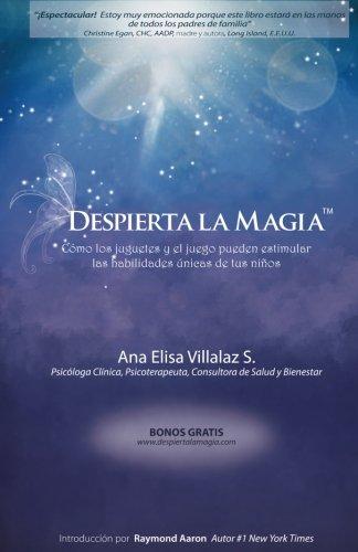 Despierta la magia: Cmo los juguetes y el juego pueden estimular las habilidades nicas de tus nios (Spanish Edition)