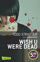 Wish u were dead