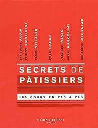 Secrets de pâtissiers par Alain Ducasse