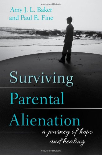 Surviving Parental Alienation: A Journey of Hope and Healing by Rowman Littlefield Publishers