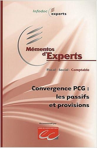 Télécharger des livres gratuitement à partir de google books Convergence PCG : les passifs et provisions PDF iBook 2352670098