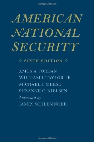 American National Security 6th (sixth) Edition by Jordan, Amos A., Taylor Jr., William J., Meese, Michael J., [2009]