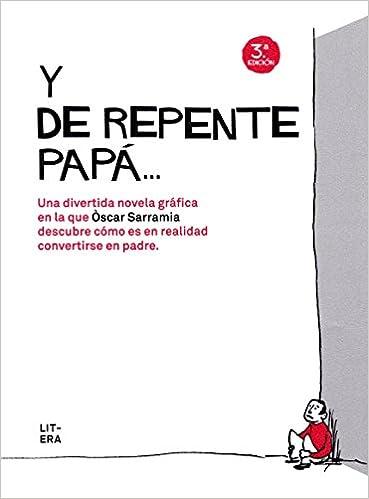 Y de repente papá: Óscar Sarramia Farré: 9788494029264: Amazon.com: Books
