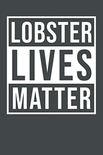 Lobster Lives Matter: Lobster Notebook 120 Lined Pages (6