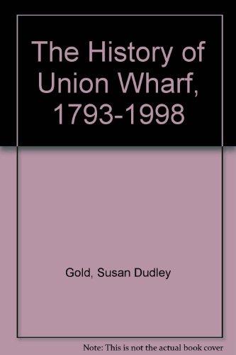 Descargar Libro The History Of Union Wharf, 1793-1998 Susan Dudley Gold