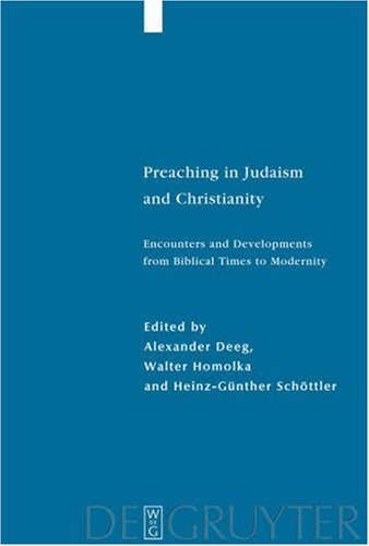 Preaching in Judaism and Christianity: Encounters and Developments from Biblical Times to Modernity (Studia Judaica)